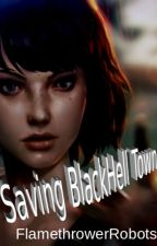 Saving BlackHell Town - A Life is Strange Fanfiction (Pricefield) by FlamethrowerRobots
