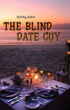 THE BLIND DATE GUY by Quirky_Kat26