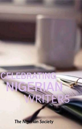 CELEBRATING NIGERIAN WRITERS by TheNigerianSociety