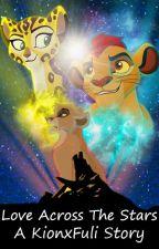 Love Across The Stars:A KionxFuli Story by amazingspiderfan110