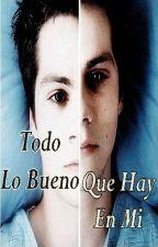 Todo Lo Bueno Que Hay En Mi (sterek saga #2) by Shellyria