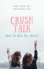 Crush Talk by shan_shanny