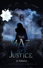 The Maze of Justice by Pretty_Snowflakes