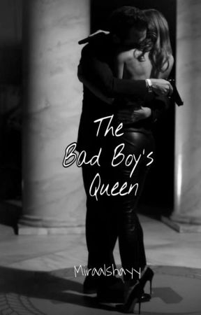 The Bad Boy's Queen by Miraalshayy