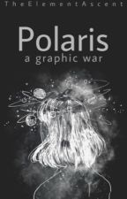 P O L A R I S | Graphic War | by TheElementFam