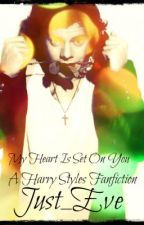 My Heart Is Set On You {Harry Styles} {✔} by EnigmaticEve