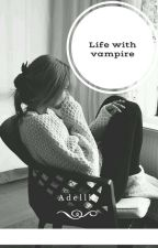 Life with vampire (5SOS) by AdellH