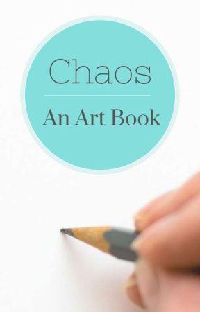 Chaos: An Art Book by DrabbitKeeper