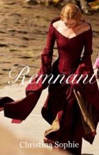 Remnant  by HistoricalPrincesses