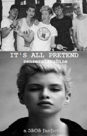 It's All Pretend (5SOS fanfic) by Senserstarshine