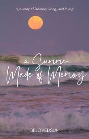 A Summer Made of Memory by belovedsun