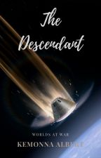 The Descendant: Worlds at War by kemonna