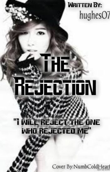 The Rejection </3 (Completed)