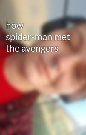 how spider-man met the avengers by misshyggli