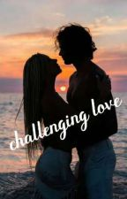 Challenging love by VEuphoria1