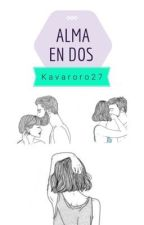 ALMA EN DOS by Kavaroro27