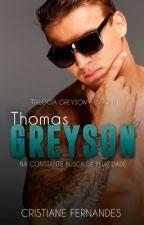 [DEGUSTAÇÃO] THOMAS GREYSON- NA CONSTANTE BUSCA DA FELICIDADE - Vol.1 by cristianefs