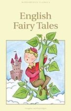 English Fairy Tales (Retold by F. A. Steel)  by michaeljosephboc