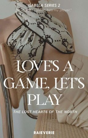 Love's a Game, Let's Play (Isabela Series 2) by elyzzadorable