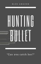 Hunting Bullet by BlueAmazon