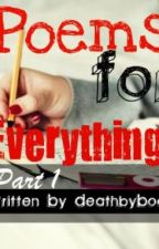 Poems for Everything (Part#1) by Death_by_Book