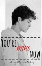 You're Mine Now [CZ] by Lili_Dyer