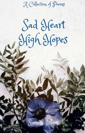 Sad Heart High Hopes by Sumaia_Islam