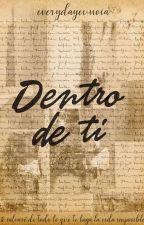 Dentro De Ti (Into You) by everydayeunoia