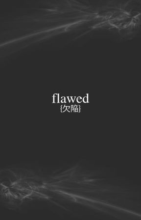 flawed by sailing-soul