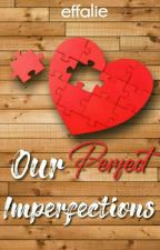 Our Perfect Imperfections [Islamic Story] [ONGOING] by effslie