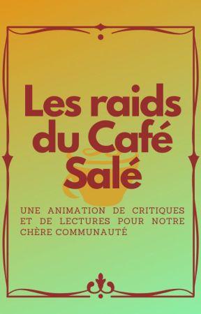 Les Raids du Café Salé by Akaracthe