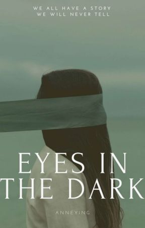 Eyes In The Dark Series I : Hilga Suarez by Anne_ying