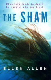 The Sham by EllenAllenWrites