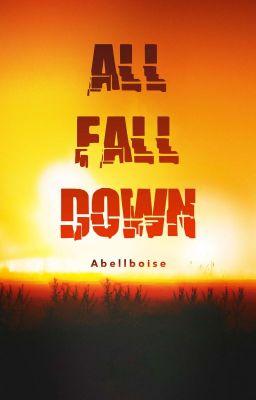 Đọc truyện ALL FALL DOWN - SỤP ĐỔ