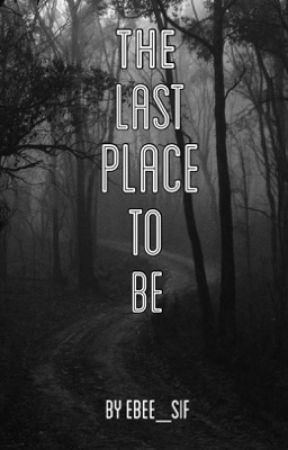 The Last Place To Be by Ebee_Sif
