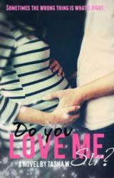 Do You Love Me Sir? by TashaW