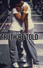 Truth Be Told by TeamAugust4L
