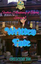 Stellar Academy of Elites Series 1: Written Fate by CrescentInk