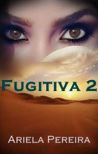 FUGITIVA 2 by ArielaPereira
