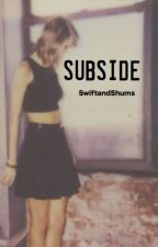 subside. // haylor au by SwiftandShums