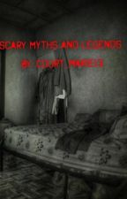 Scary Myths and Legends by Court_marie13