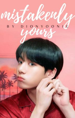 MISTAKENLY YOURS | VKOOK by DIONYOONIE