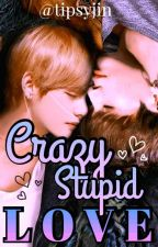 "❝CRAZY, STUPID - ""LOVE""❞ 