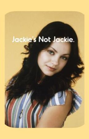 Jackie's Not Jackie by crazyKate92