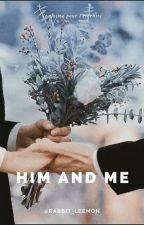 Him & Me by happy-nou