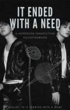 It Ended With A Need - HopeKook by OutOfTheBook