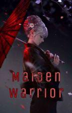 Maiden Warrior|Naruto x Reader | DISCONTINUED by Izunaggi