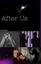 After Us by ohsmaddie