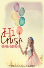 Hi Crush [ONE-SHOT] by PrimadonnaGoddess