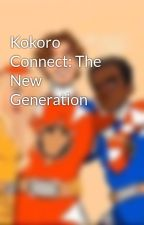 Kokoro Connect: The New Generation by _virgilsanders